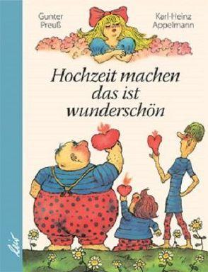 Hochzeit machen das ist wunderschön von Appelmann,  Karl-Heinz, Preuß,  Gunter
