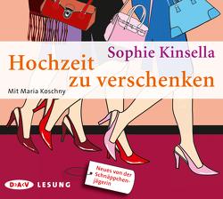 Hochzeit zu verschenken (3 CDs) von Fornaro,  Tanja, Kinsella,  Sophie, Koschny,  Maria