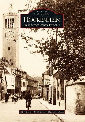 Hockenheim in unvergessenen Bildern von Alfred Rupp, Christ,  Manfred, Losert,  Erich