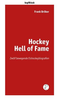 Hockey Hell of Fame von Bröker,  Frank, Reiffer,  Andreas