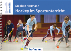 Hockey im Sportunterricht von Haumann,  Stephan