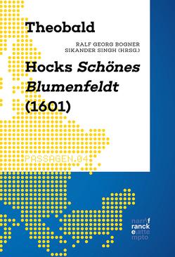 Theobald Hocks Schönes Blumenfeldt (1601) von Bogner,  Ralf Georg, Singh,  Sikander