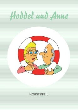 Hoddel und Anne von Pfeil,  Horst