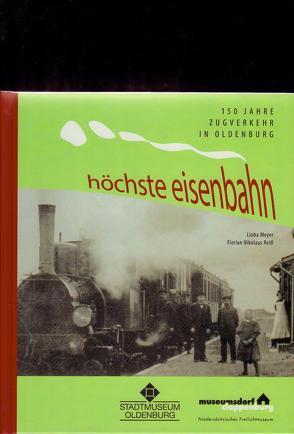 Höchste Eisenbahn von Meyer,  Lioba, Reiß,  Florian Nikolaus