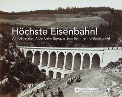 Höchste Eisenbahn! von Technisches Museum Wien (Hg.)
