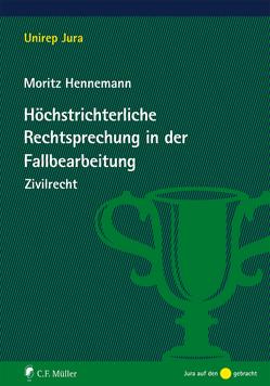 Höchstrichterliche Rechtsprechung in der Fallbearbeitung von Hennemann,  Moritz