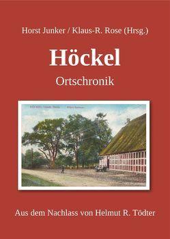 Höckel Ortschronik von Junker,  Horst, Rose,  Klaus R
