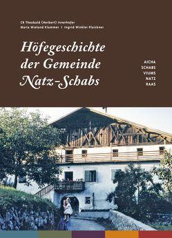 Höfegeschichte der Gemeinde Natz-Schabs von Innerhofer,  Theobald (Herbert), Wieland Kalmmer,  Maria, Winkler Plaickner,  Ingrid