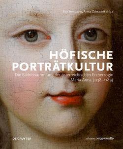 Höfische Porträtkultur von Kernbauer,  Eva, Zahradnik,  Aneta