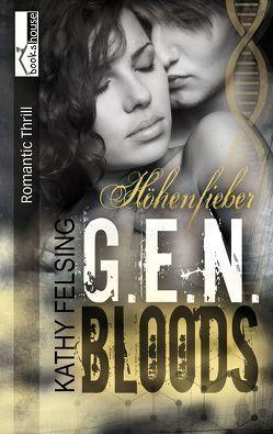 Höhenfieber – G.E.N. Bloods 3 von Felsing,  Kathy