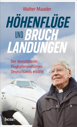 Höhenflüge und Bruchlandungen von Maader,  Walter