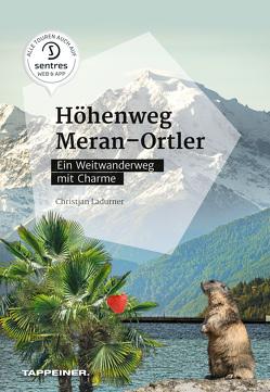 Höhenweg Meran – Ortler von Ladurner,  Christjan
