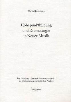 Höhepunktbildung und Dramaturgie in Neuer Musik von Kirschbaum,  Martin