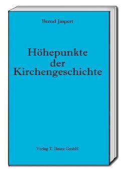 Höhepunkte der Kirchengeschichte von Jaspert,  Bernd