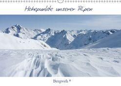 Höhepunkte unserer Alpen – Bergweh ® (Wandkalender 2019 DIN A3 quer) von Esser,  Barbara
