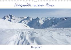 Höhepunkte unserer Alpen – Bergweh ® (Wandkalender 2021 DIN A3 quer) von Esser,  Barbara