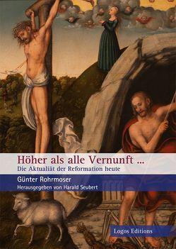 Höher als alle Vernunft… von Rohrmoser,  Günter, Seubert,  Harald