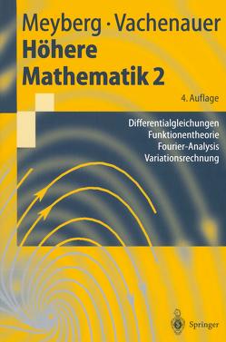 Höhere Mathematik 2 von Meyberg,  Kurt, Vachenauer,  Peter