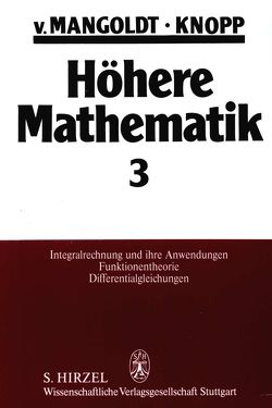 Höhere Mathematik Eine Einführung für Studierende und zum Selbststudium. Band 3 von Knopp,  Konrad, Mangoldt,  Hans von