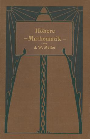 Höhere Mathematik für Studierende der Chemie und Physik und verwandter Wissensgebiete von Mellor,  J.W., Szarvassi,  Arthur, Wogrinz,  Alfred