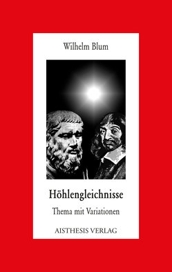Höhlengleichnisse von Blum,  Wilhelm