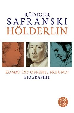 Hölderlin: Komm! ins Offene, Freund! von Safranski,  Rüdiger