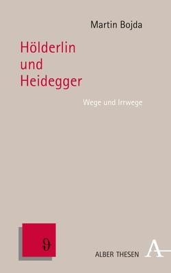 Hölderlin und Heidegger von Bojda,  Martin