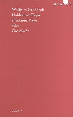 Hölderlins Elegie »Brod und Wein« oder »Die Nacht« von Groddeck,  Wolfram