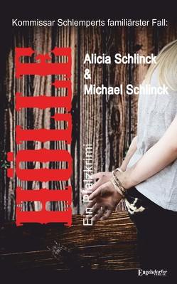 Hölle – Ein Pfalz-Krimi von Schlinck,  Alicia, Schlinck,  Michael