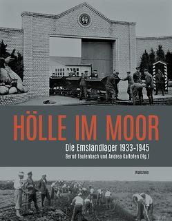 Hölle im Moor von Faulenbach,  Bernd, Kaltofen,  Andrea, Stiftung Gedenkstätte Esterwegen