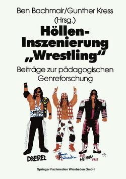 """Höllen-Inszenierung """"Wrestling"""" von Bachmair,  Ben, Kress,  Gunther"""