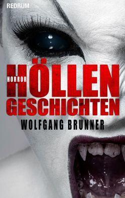 Höllengeschichten von Brunner,  Wolfgang