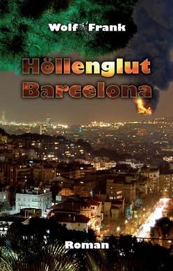 Höllenglut Barcelona von Frank,  Wolf