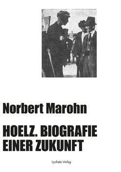 Hoelz. Biografie einer Zukunft von Marohn,  Norbert