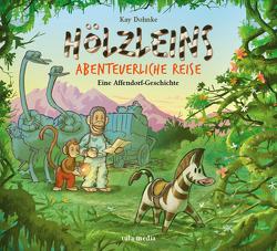 Hölzleins abenteuerliche Reise von Bauer,  Jan, Dohnke,  Kay