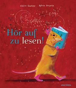 Hör auf zu lesen! von Gratias,  Claire, Schöneborn,  Dieter