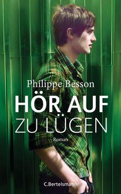 Hör auf zu lügen von Besson,  Philippe, Pleschinski,  Hans