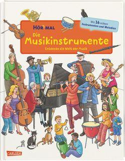 Hör mal: Die Musikinstrumente von Ahlgrimm,  Achim, Fischer,  Lucia