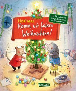Hör mal: Komm, wir feiern Weihnachten von Henn,  Astrid, Reider,  Katja