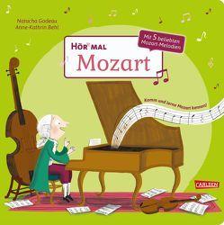 Hör mal: Mozart von Behl,  Anne-Kathrin, Godeau,  Natacha, Hofmann,  Julia