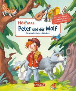 Hör mal: Peter und der Wolf von Reider,  Katja, Zöller,  Markus