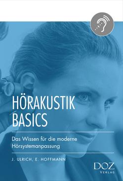 Hörakustik Basics von Hoffmann,  Eckhard, Ulrich,  Jens