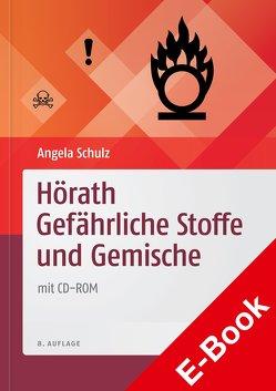 Hörath Gefährliche Stoffe und Gemische von Hörath,  Helmut, Schulz,  Angela
