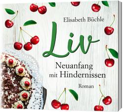 Hörbuch: Liv – Neuanfang mit Hindernissen von Büchle,  Elisabeth, Härle,  Antje