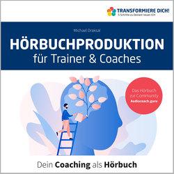 Hörbuchproduktion für Trainer und Coaches von Draksal,  Michael