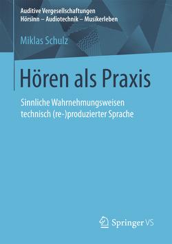 Hören als Praxis von Schulz,  Miklas