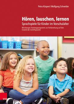 Hören, lauschen, lernen – Anleitung und Arbeitsmaterial von Küspert,  Petra, Schneider,  Wolfgang