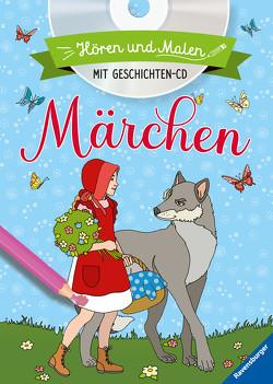 Hören und Malen: Märchen (mit CD) von Steingräber,  Mia