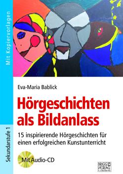 Hörgeschichten als Bildanlass von Bablick,  Eva-Maria