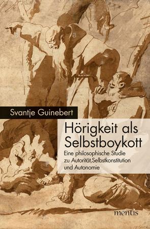 Hörigkeit als Selbstboykott von Guinebert,  Svantje Marei